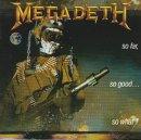 Megadeth, SoFar So Good... So What?