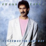 Frank Zappa, Broadway The Hard Way